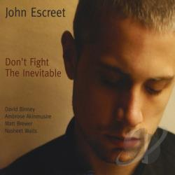 Escreet, John - Don't Fight the Inevitable CD Cover Art