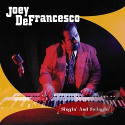 Defrancesco, Joey - Singin' and Swingin' CD Cover Art