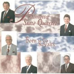 Palmetto State Quartet - Born To Royalty CD Cover Art