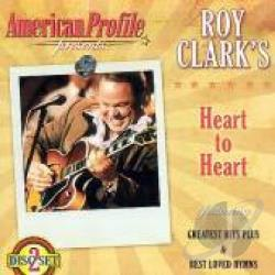Clark, Roy - American Profile Presents: Roy Clark's Heart to Heart CD Cover Art