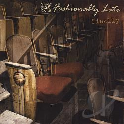 Fashionably Late - Finally CD Cover Art