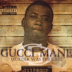 Gucci Mane - Murder Was the Case CD Cover Art