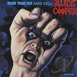 Cooper, Alice - Raise Your Fist and Yell CD Cover Art