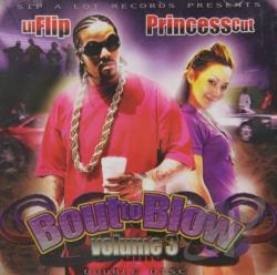 Lil' Flip / Princess Cut - Bout To Blow 3 CD Cover Art