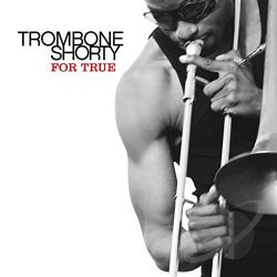 Troy Trombone Shorty Andrews - For True CD Cover Art