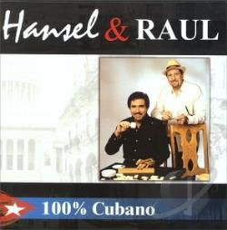 Hansel Y Raul - 100% Cubano CD Cover Art
