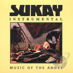 Sukay - Instrumental High Energy Music Of The Andes. CD Cover Art