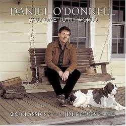 O'Donnell, Daniel - Welcome To My World: 23 Classics From The Jim Reeves Songbook CD Cover Art
