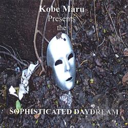 Kobe Maru - Sophisticated Daydream CD Cover Art
