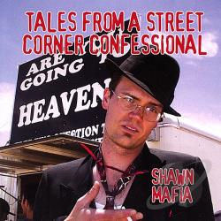 Mafia, Shawn - Tales from a Street Corner Confessional CD Cover Art
