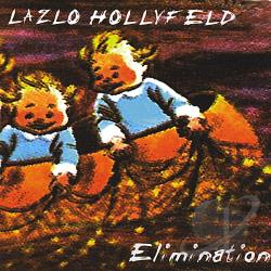 Hollyfeld, Lazlo - Elimination CD Cover Art