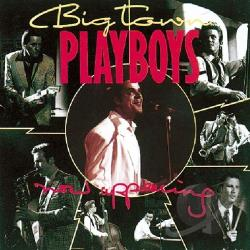 Big Town Playboys - Now Appearing CD Cover Art
