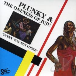 Plunky & The Oneness Of Juju - Every Way But Loose CD Cover Art