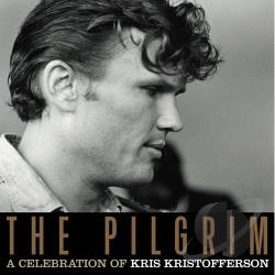 Kristofferson, Kris - Pilgrim: A Celebration of Kris Kristofferson CD Cover Art