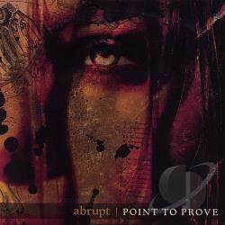 Abrupt - Point To Prove CD Cover Art