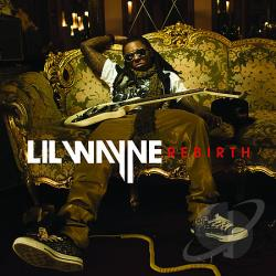 Lil Wayne - Rebirth CD Cover Art
