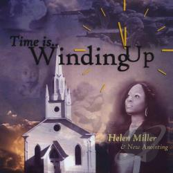 Miller, Helen / Miller, Helen &New Anointing / New Anointing - Time Is Winding Up CD Cover Art