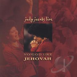 Jacobs, Judy - No God Like Jehovah CD Cover Art