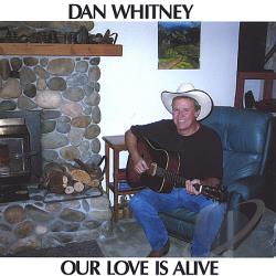 Whitney, Dan - Our Love Is Alive CD Cover Art