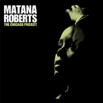 Roberts, Matana - Chicago Project CD Cover Art