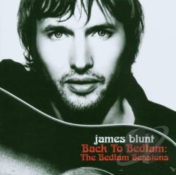 Blunt, James - Back To Bedlam-Bedlam Sessions CD Cover Art