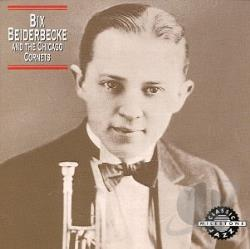 Bix Beiderbecke & the Chicago Cornets CD Cover Art