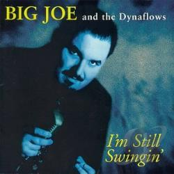 Big Joe & The Dynaflows - I'm Still Swingin' CD Cover Art