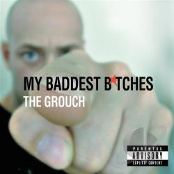 Grouch - My Baddest B*Tches CD Cover Art