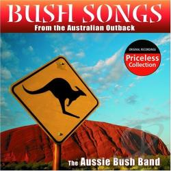 Aussie Bush Band - Bush Songs From the Australian Outback CD Cover Art