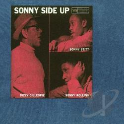 Gillespie, Dizzy / Rollins, Sonny / Stitt, Sonny - Sonny Side Up CD Cover Art