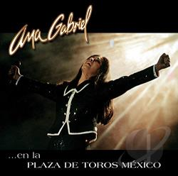 Gabriel, Ana - En la Plaza de Toros Mexico CD Cover Art