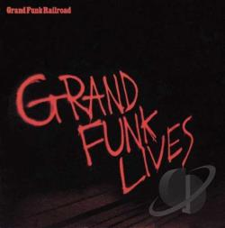 Grand Funk Railroad - Grand Funk Lives CD Cover Art