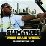 Thug, Slim - Wood Grain Wheel DB Cover Art