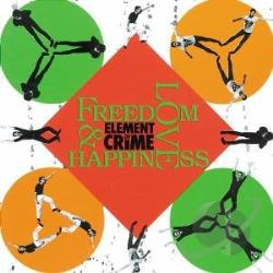 Crime, Element Of - Freedom Love & Happiness CD Cover Art