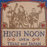 High Noon - Live in Texas and Japan CD Cover Art