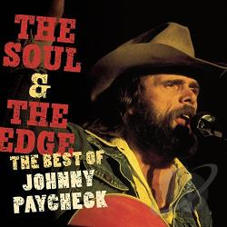 Paycheck, Johnny - Soul & the Edge: The Best of Johnny Paycheck CD Cover Art