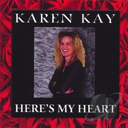 Kay, Karen - Here's My Heart CD Cover Art