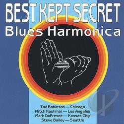 Tad Robinson, Mark DuFresne, Mitch Kashmar, Steve Bailey / Various Artists - Best Kept Secret: Blues Harmonica CD Cover Art