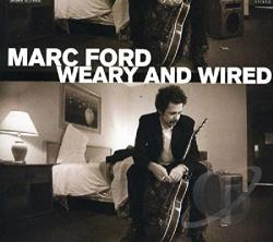 Ford, Marc / Forde, Mark - Weary and Wired CD Cover Art