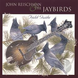 John Reischman And The Jaybirds - Field Guide CD Cover Art