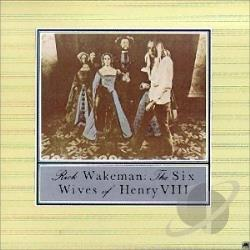 Wakeman, Rick - Six Wives of Henry VIII CD Cover Art
