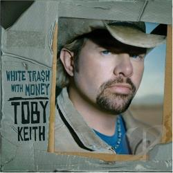 Keith, Toby - White Trash with Money CD Cover Art