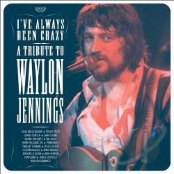 I've Always Been Crazy: A Tribute to Waylon Jennings CD Cover Art
