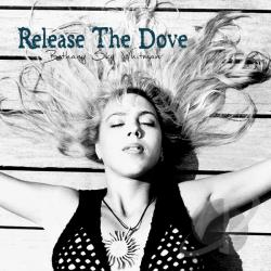 Bethany Sky Whitman - Release The Dove CD Cover Art