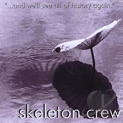 Skeleton Crew - And We'll See All Of History Again CD Cover Art