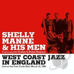 Manne, Shelly / Manne, Shelly & His Men - West Coast Jazz In England: Live At The Free Trade Hall, March 12, 1960 CD Cover Art