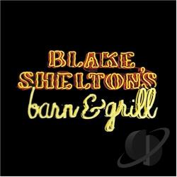 Shelton, Blake - Blake Shelton's Barn & Grill CD Cover Art