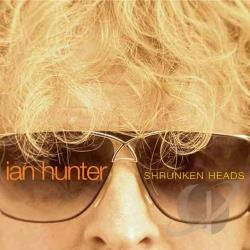 Hunter, Ian - Shrunken Heads CD Cover Art