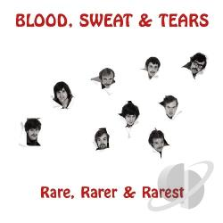 Blood, Sweat, and Tears - Rare, Rarer & Rarest CD Cover Art