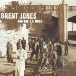 Jones, Brent - Brent Jones & The T.P. Mobb CD Cover Art